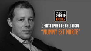 Mummy est Morte with Christopher de Bellaigue
